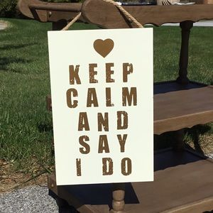 Wedding Keep Calm and Say I Do Sign